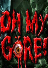 Oh My Gore!