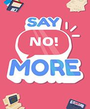 Say No More游戏